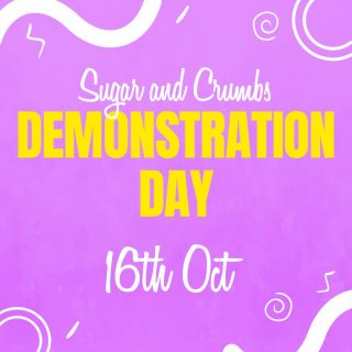 *Event* Sugar and Crumbs Social Demonstration Day 16th October 2021 select click and collect