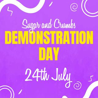 *Event* Sugar and Crumbs Social Demonstration Day 24th July 2021 select click and collect