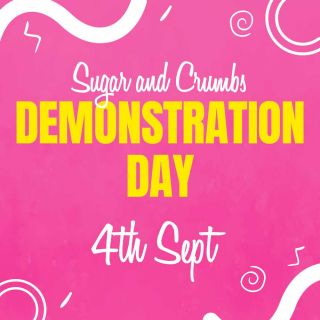 *Event* Sugar and Crumbs Social Demonstration Day 4th September 2021 select click and collect