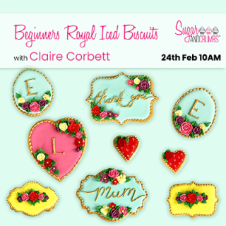 Beginners Royal Iced Biscuits with Claire Corbett Online 24th February 2021