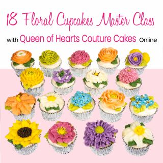 18 Floral Cupcakes Online Master Class with Queen of Hearts Couture Cakes
