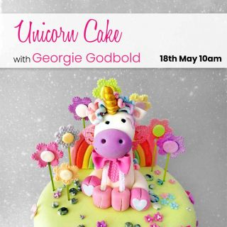 Unicorn Cake with Georgie Godbold Online 18th May 2021