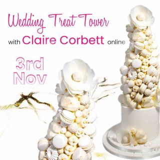 *NEW* Wedding Treat Tower Class with Claire Corbett Online - 3 Nov 10am - MEMBERS PRICE