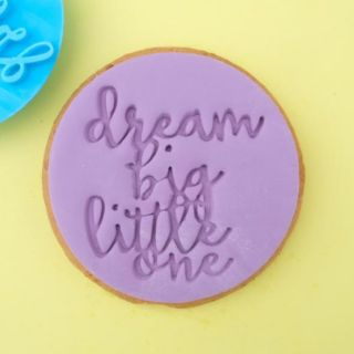 Sweet Stamp Dream Big Little One